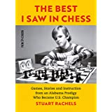 The Best I Saw in Chess: Games, Stories and Instruction from an Alabama Prodigy Who Became U.S. Champion