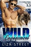 Wild Engagement: A Dark Pines Pride Bonus Story (Fierce Mates: Dark Pines Pride)