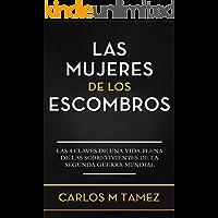 LAS MUJERES DE LOS ESCOMBROS: LAS 4 CLAVES DE UNA VIDA PLENA DE LAS SOBREVIVIENTES DE LA SEGUNDA GUERRA MUNDIAL