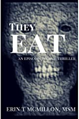 They Eat: An Episodic Zombie Thriller Kindle Edition