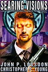 Searing Visions (Las Vegas Paranormal Police Department Book 9) Kindle Edition