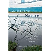 Mourning Nature: Hope at the Heart of Ecological Loss and Grief