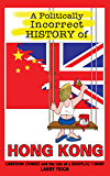 A Politically Incorrect History of Hong Kong: Cartoon Stories and the Tale of a Bootleg T-shirt (cartoon history)