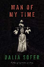 Man of My Time: A Novel