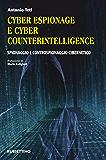 Cyber Espionage e Cyber Counterintelligence: Spionaggio e controspionaggio cibernetico