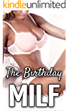 The Birthday MILF (Older Woman Younger Man, First Time)