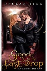 Good to the Last Drop: A Catholic Action Horror Novel (Live and Let Bite Book 4) Kindle Edition