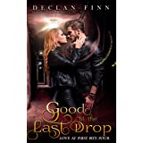 Good to the Last Drop: A Catholic Action Horror Novel (Love at First Bite Book 4)