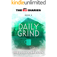 Daily Grind (The Eli Diaries Book 6)