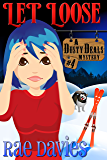 Let Loose: Dusty Deals Mystery Series: Book 4