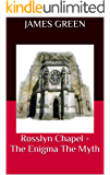 Rosslyn Chapel - The Enigma The Myth