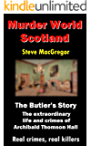 The Butler's Story: The extraordinary life and crimes of Archibald Thomson Hall (Murder World: Scotland Book 4)