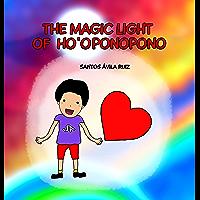 The magic light of Ho' oponopono (English Edition)