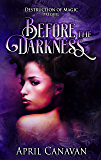 Before the Darkness: Destruction of Magic Prequel