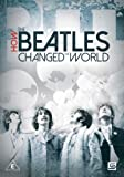 How the Beatles Changed the World [DVD]