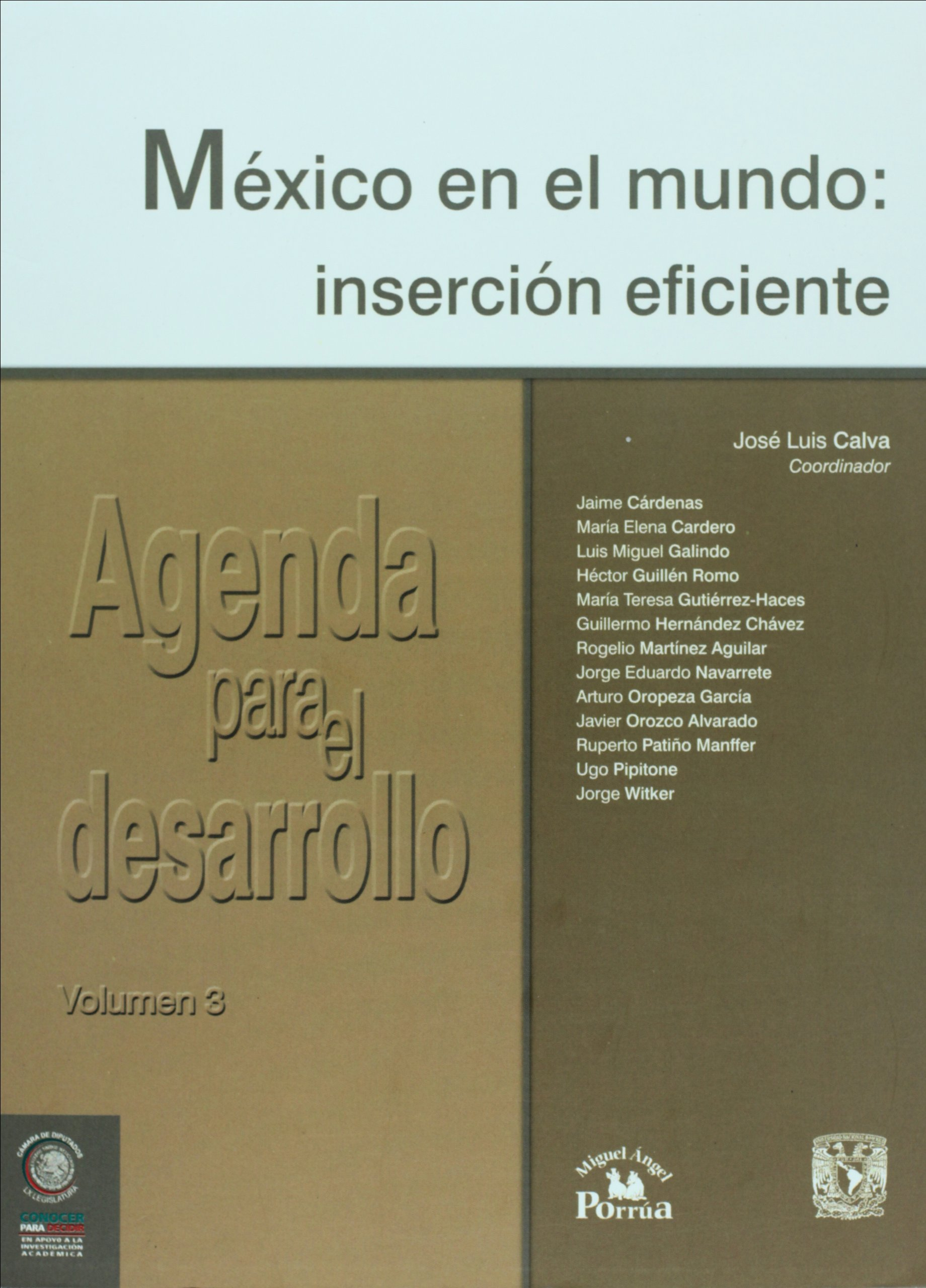 Agenda Para El Desarrollo Vol 3 Mexico En El Mundo: Insercion Eficiente  (spanish Edition): Jose Luis Calva: 9789703235353: Amazon: Books
