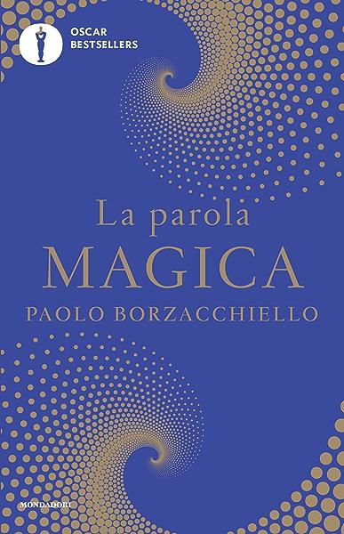 La parola magica: Il primo libro che ti cambia mentre lo leggi con il potere dellintelligenza linguistica (Italian Edition) eBook: Borzacchiello, Paolo: Amazon.es: Tienda Kindle