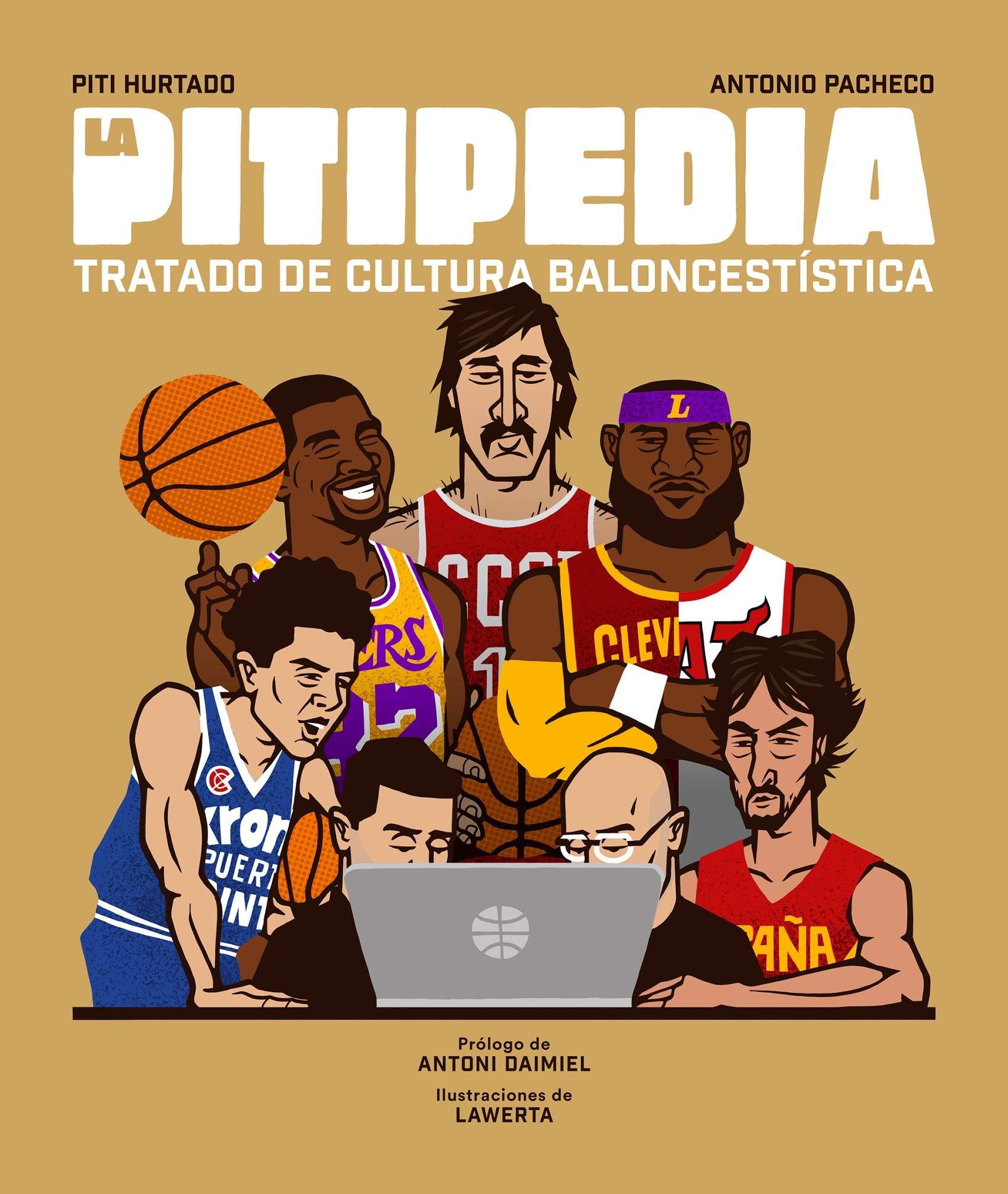La Pitipedia: Tratado de cultura baloncestística Córner: Amazon.es: Piti  Hurtado, Antonio Pacheco, Lawerta, Antoni Daimiel: Libros