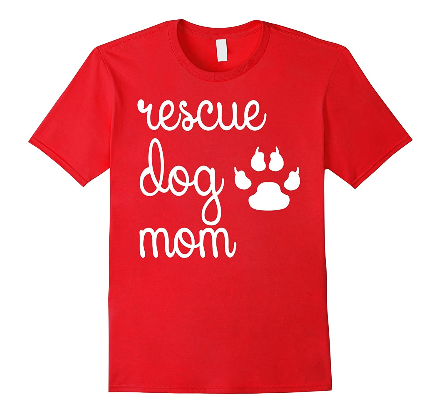 Rescue Mom Dog T Shirt for Animal Lovers-TH
