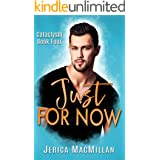 Just For Now (Cataclysm Book 4)