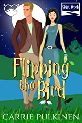 Flipping the Bird: A Paranormal Chick Lit Novel (Shift Creek Book 1) Kindle Edition
