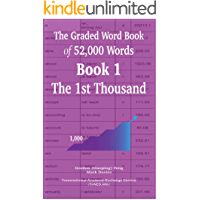 The Graded Word Book of 52,000 Words  Book 1: The 1st Thousand
