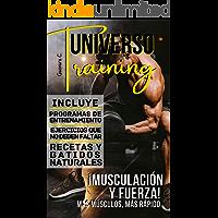 Universo Training: ¡Musculacion Y Fuerza Mas musculo, mas rapido «Incluye Programas de entrenamiento, Ejercicios que no…