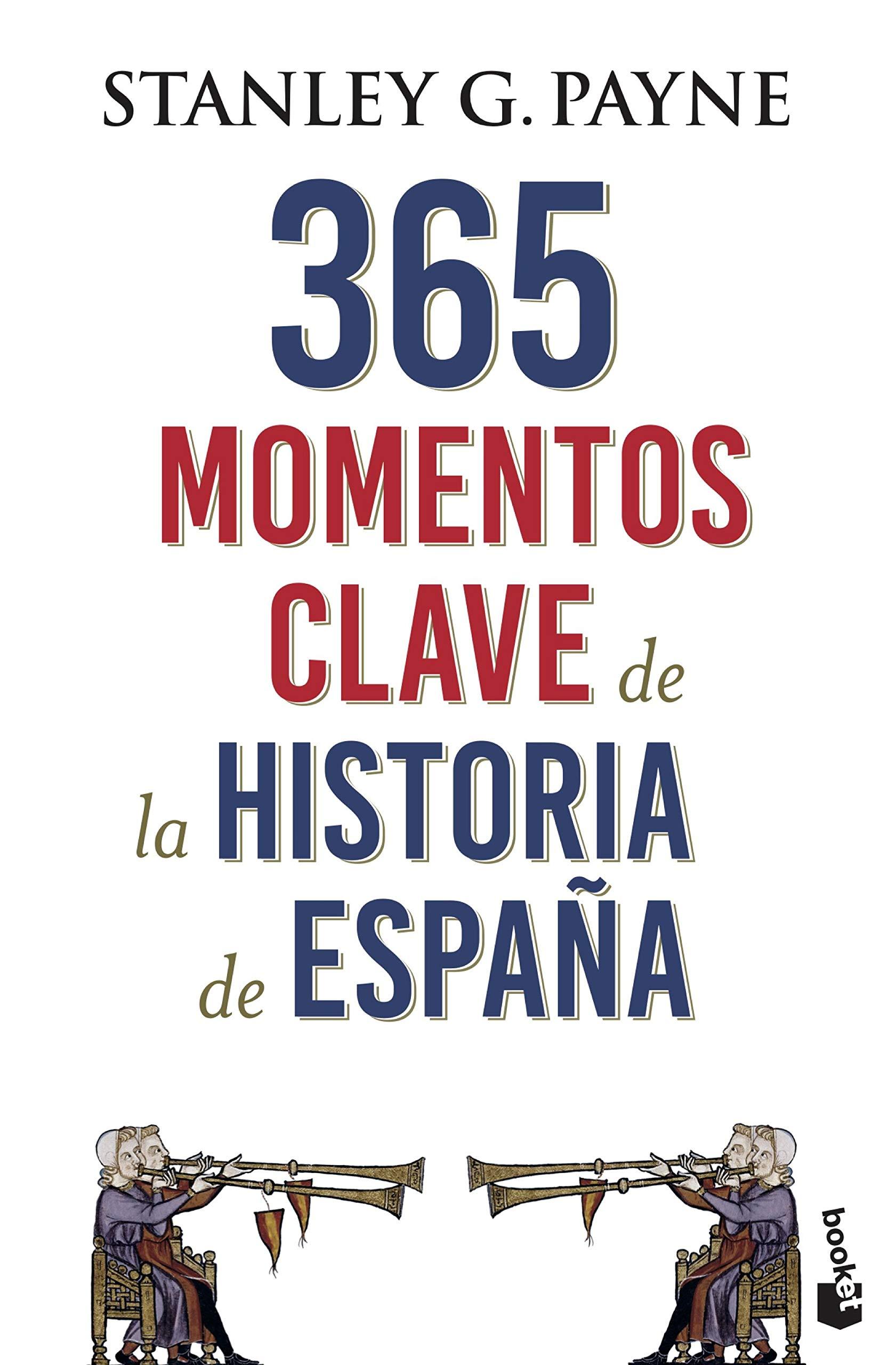 365 momentos clave de la Historia de España Divulgación: Amazon.es: Payne, Stanley G.: Libros