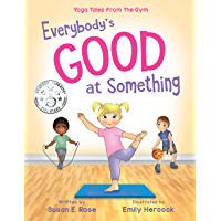 Everybody's Good at Something: Yoga Tales from the Gym