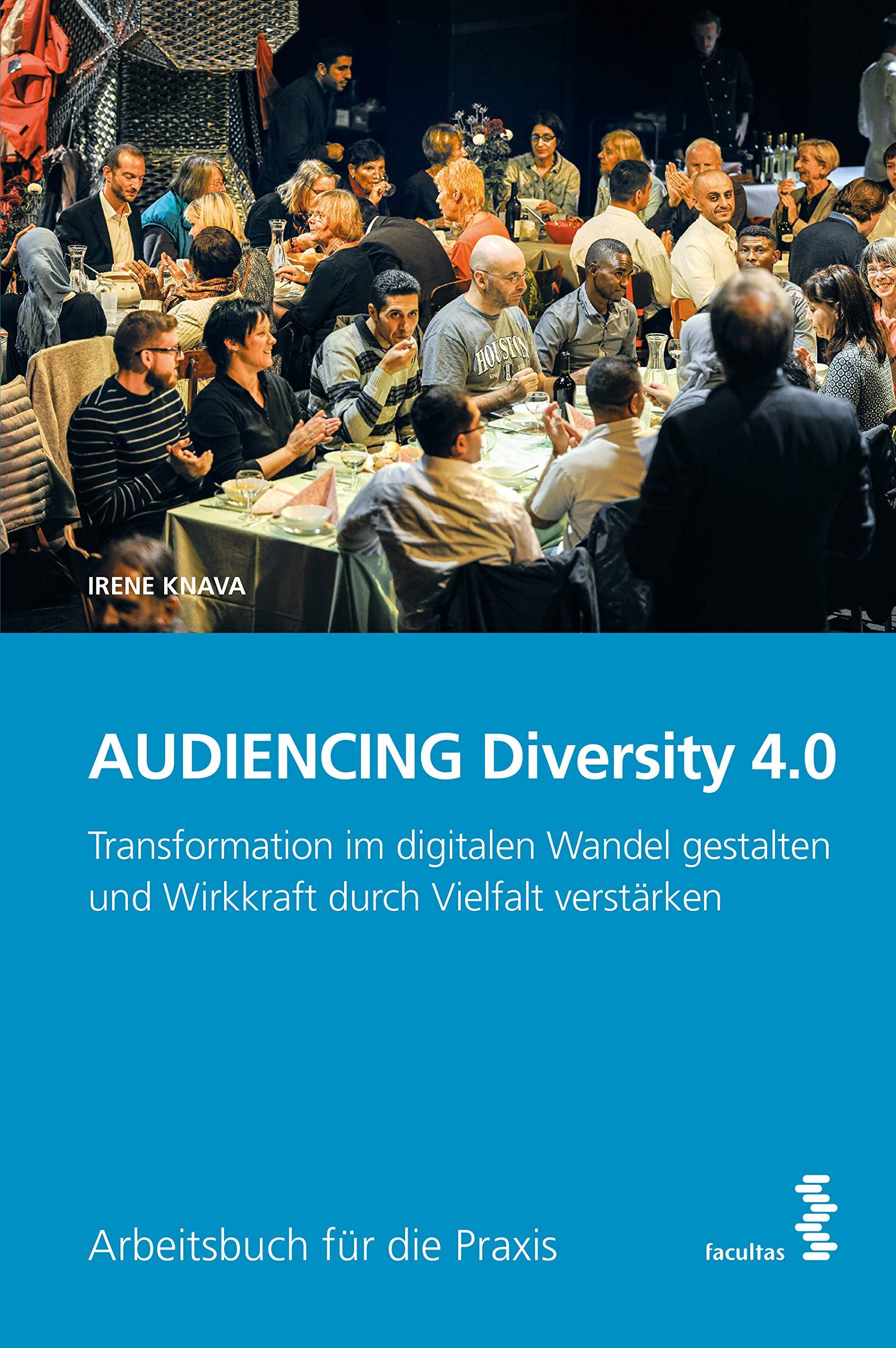 AUDIENCING Diversity 4.0  Transformation Im Digitalen Wandel Gestalten Und Wirkkraft Durch Vielfalt Verstärken