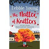 The Natter of Knitters: Tales from Wendlebury Barrow (Quick Reads)