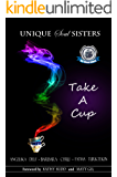 Unique Soul Sisters: Take A Cup