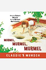 Murmel, Murmel, Murmel (Classic Munsch) Kindle Edition