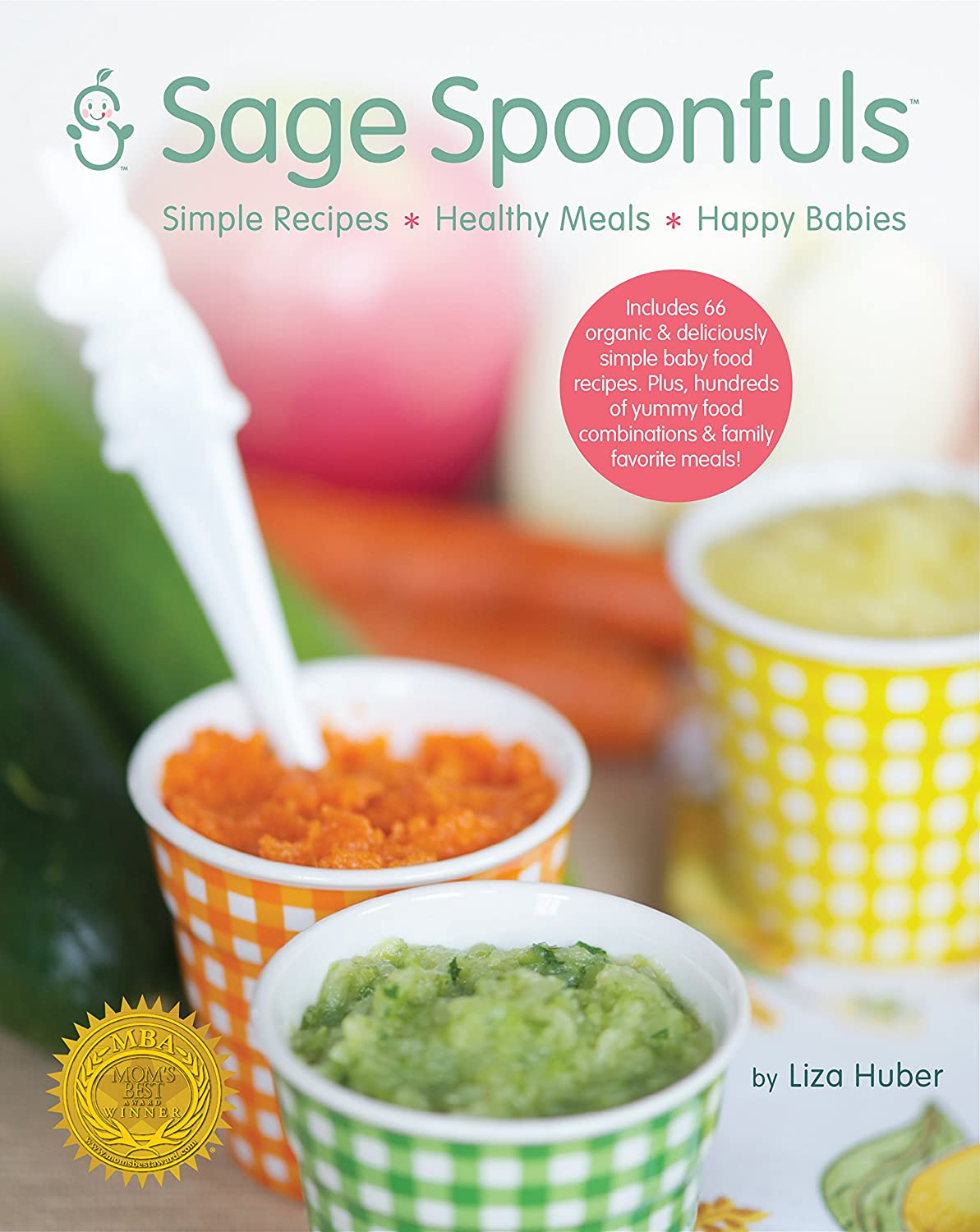Amazon sage spoonfuls organic and deliciously simple baby food amazon sage spoonfuls organic and deliciously simple baby food and yummy family favorite recipes baby forumfinder Gallery