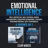 Emotional Intelligence: 6 Books in 1: Self-Discipline, Self-Esteem, Anger Management, Cognitive Behavioral Therapy, Procrast