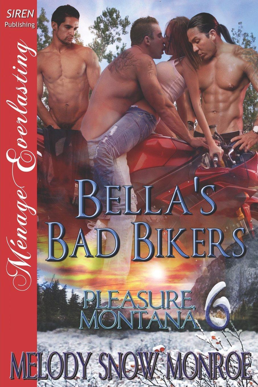 Read Online Bella's Bad Bikers [Pleasure, Montana 6] (Siren Publishing Menage Everlasting) pdf epub