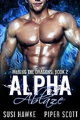 Alpha Ablaze (Waking the Dragons Book 2) Kindle Edition