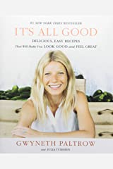 IT'S ALL GOOD: Delicious, Easy Recipes That Will Make You Look Good and Feel Great Hardcover