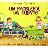 Un Problema, Un Cuento. Historias Para Pequeños Y Grandes Problemas (Cuentos infantiles) - 9788428544962