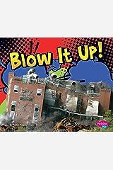 Blow It Up! (Destruction) Kindle Edition