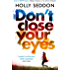 Don't Close Your Eyes: The astonishing psychological thriller from bestselling author of Try Not to Breathe
