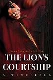 The Lion's Courtship: A Dark Victorian Crime Novel (Anna Kronberg Mysteries Book 1)