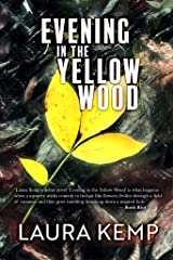 Evening in the Yellow Wood: Yellow Wood Series: Book 1 Kindle Edition