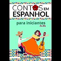 Contos em Espanhol para Iniciantes: A2-B1 (Spanish Edition)