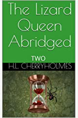 The Lizard Queen Abridged: TWO Kindle Edition