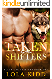 Taken by the Shifters (Black Oak Shifters Book 1)