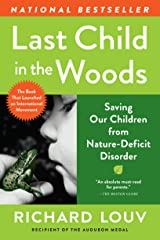 Last Child in the Woods: Saving Our Children From Nature-Deficit Disorder Paperback