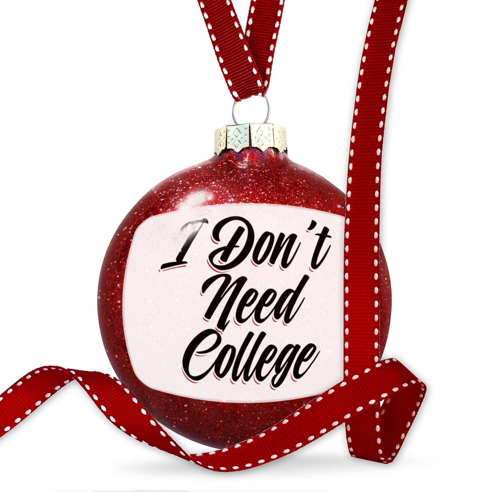Christmas Decoration Vintage Lettering I Don't Need College Ornament