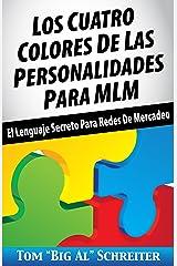 Los Cuatro Colores de Las Personalidades para MLM: El Lenguaje Secreto para Redes de Mercadeo (Spanish Edition) Kindle Edition