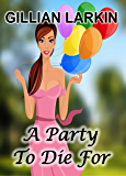 A Party To Die For (Julia Blake Cozy Mystery Book 3)